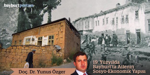 19. Yüzyılda Bayburt'ta Ailenin Sosyo-Ekonomik Yapısı