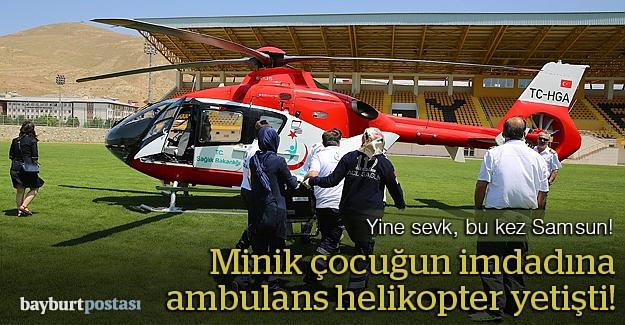 Ambulans helikopter 3 yaşındaki çocuk için havalandı