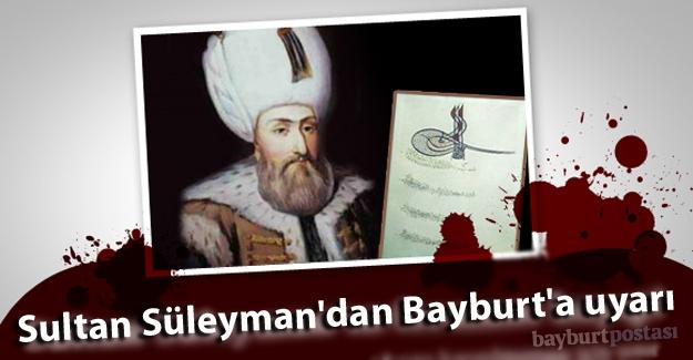Muhteşem Süleyman'dan Bayburt'a ferman