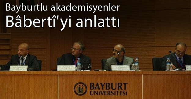 Bayburtlu akademisyenler 'Bâbertî'yi anlattı