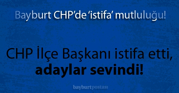 CHP'de 'mutlu eden' istifa!
