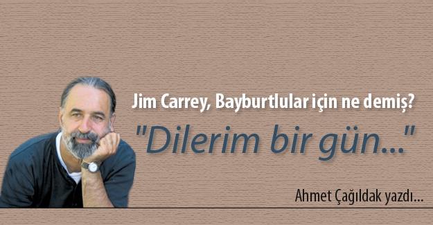 Jim Carrey, Bayburtlular için ne demiş?