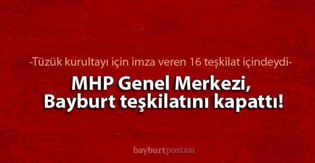 MHP Bayburt teşkilatı kapatıldı