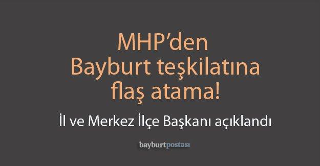 MHP'den Bayburt'a flaş atama!