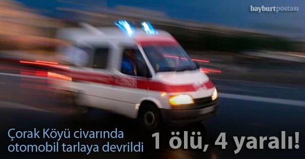 Bayburt'ta otomobil tarlaya devrildi: 1 ölü, 4 yaralı