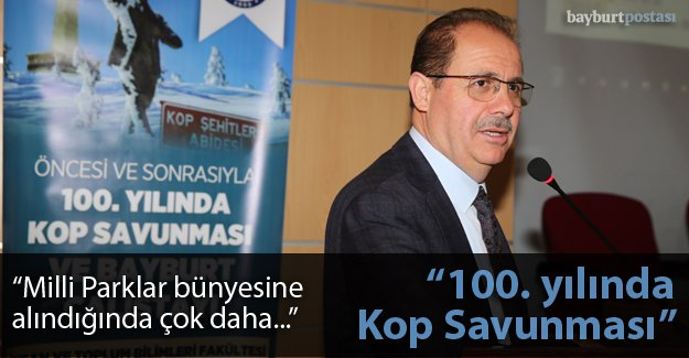 """""""Öncesi ve Sonrasıyla 100. Yılında Kop Savunması"""""""