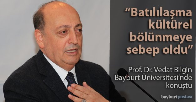 Prof. Bilgin, kültürel bölünmeyi anlattı