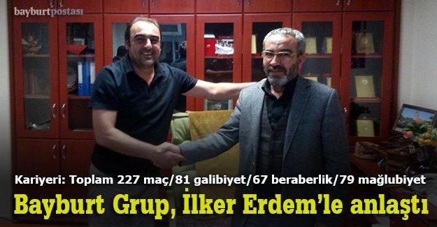 Bayburt Grup, İlker Erdem'le anlaştı