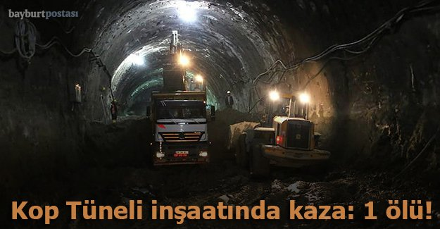 Kop Tüneli inşaatında kaza: 1 ölü