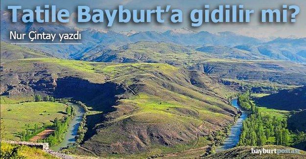 Tatile Bayburt'a gidilir mi?