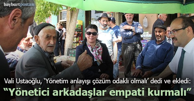 """Vali Ustaoğlu: """"Yönetim anlayışı çözüm odaklı olmalı"""""""
