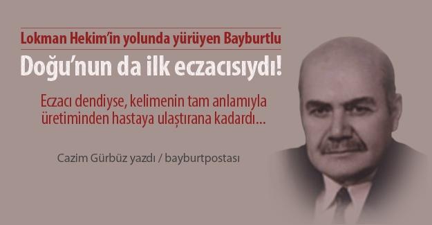Lokman Hekim'in yolundan giden Bayburtlu: Tevfik Hacıbeyoğlu