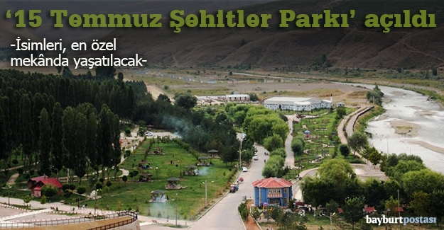 """""""15 Temmuz Şehitler Parkı"""" açıldı"""