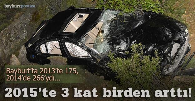 Bayburt'ta kazalar 3 kat arttı!
