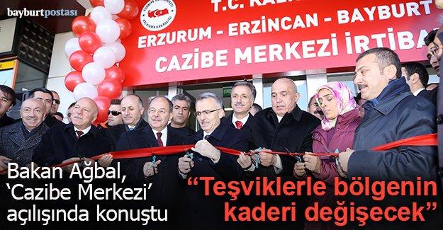 Bakan Ağbal, 'Cazibe Merkezi' açılışında konuştu