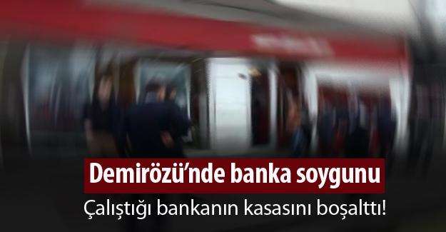 Çalıştığı bankayı soydu!