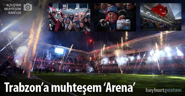 Trabzon'un yeni 'Arena'sı resmen açıldı