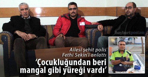 Ailesi kahraman polis Fethi Sekin'in yaşamını anlattı