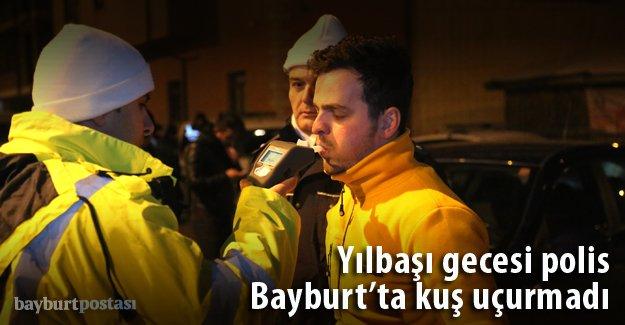 Bayburt'ta yılbaşı gecesi polis kuş uçurmadı