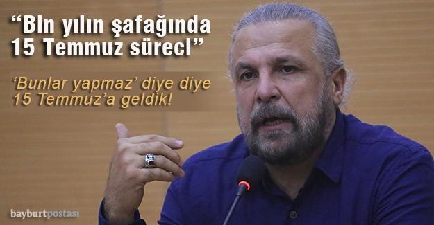 """""""Bin Yılın Şafağında 15 Temmuz Süreci"""""""