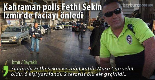 Kahraman polis Fethi Sekin İzmir'de faciayı önledi