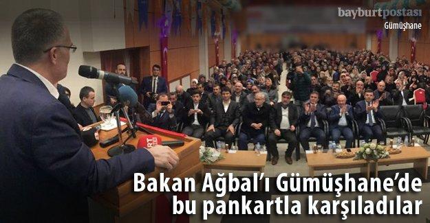 Bakan Ağbal Gümüşhane'de bu pankartla karşılandı