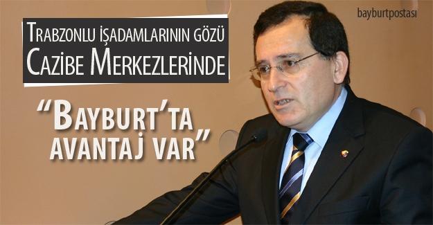 """TTSO: """"Gümüşhane ve Bayburt'ta avantaj var"""""""
