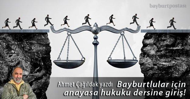 Bayburtlular için anayasa hukuku dersine giriş!