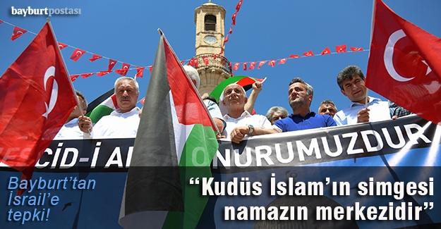 İsrail'in Mescid-i Aksa'ya yönelik ihlallerine Bayburt'tan tepki!