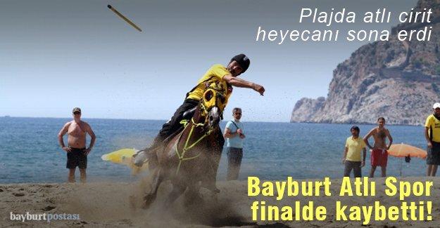 Bayburt Atlı Spor finalde kaybetti!
