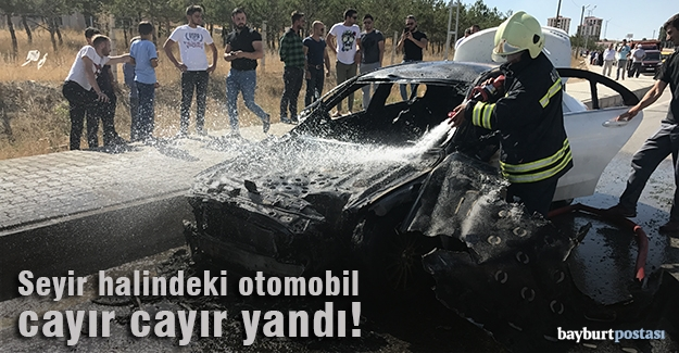 Bayburt'ta seyir halindeki otomobil yandı!