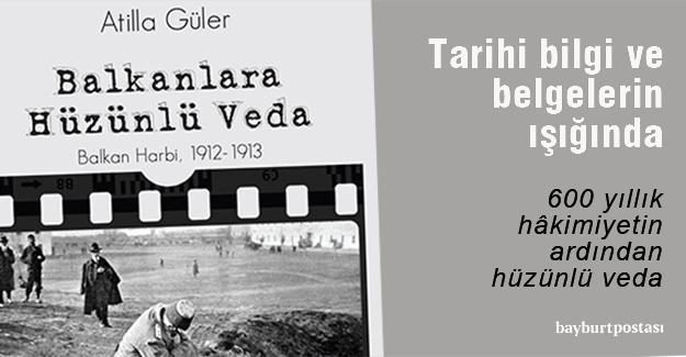 Atilla Güler'den 'Balkanlara Hüzünlü Veda'