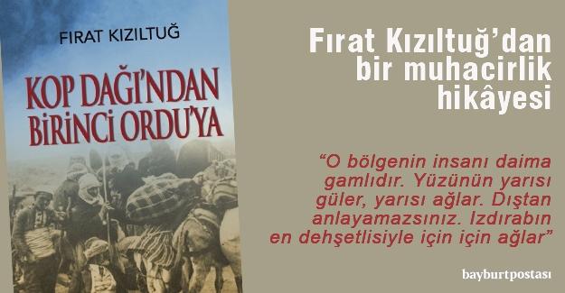 Kızıltuğ'dan 'Kop Dağı'ndan Birinci Ordu'ya'