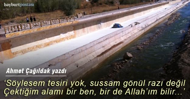 """""""Söylesem tesiri yok, sussam gönül razı değil/Çektiğim alamı bir ben, bir de Allah'ım bilir"""""""