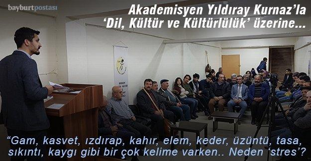 Akademisyen Yıldıray Kurnaz'la 'Dil, Kültür ve Kültürlülük' üzerine