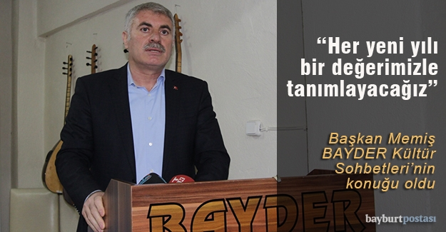 Başkan Memiş, BAYDER Kültür Sohbetleri'ne konuk oldu