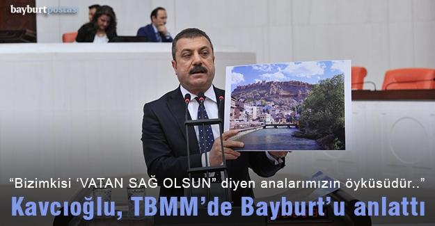 Kavcıoğlu TBMM'de Bayburt'ıu anlattı