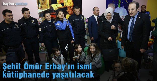 Şehit Polis Erbay'ın adı kütüphanede yaşatılacak