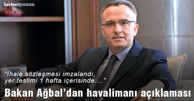 """Bakan Ağbal: """"Sözleşme imzalandı, yer teslimi yapılacak"""""""