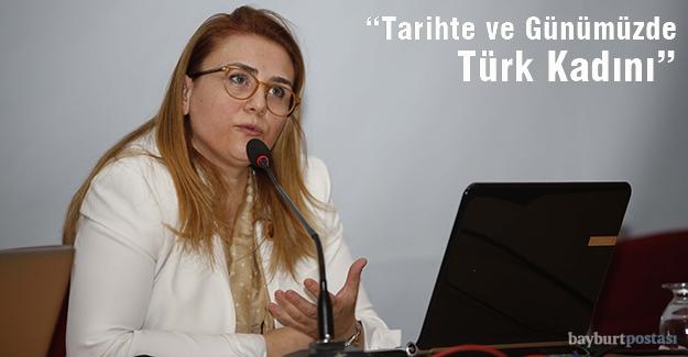 """Bayburt'ta """"Tarihte ve Günümüzde Türk Kadını"""" konferansı"""