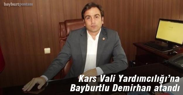 Bayburtlu Demirhan, Kars Vali Yardımcılığı'na atandı