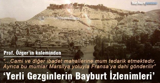 Osmanlı Dönemi Yerli Gezginlerinin Bayburt İzlenimleri