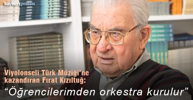 """Fırat Kızıltuğ: """"Öğrencilerimden orkestra kurulur"""""""