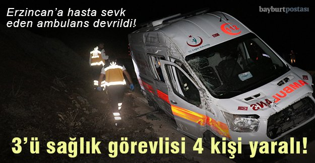 Kaza yapan ambulansta 4 kişi yaralandı