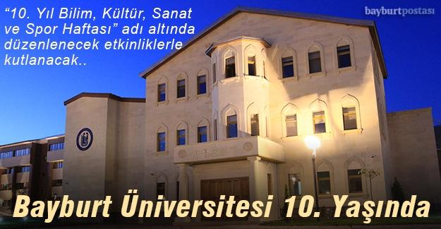 Bayburt Üniversitesi 10. Yılını Kutluyor