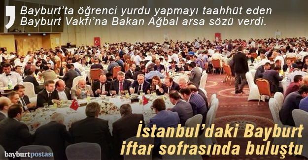 İstanbul'daki Bayburt iftarda bir araya geldi