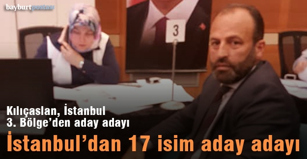 İstanbul'dan 17 Bayburtlu aday adayı var