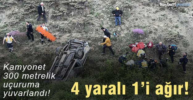 Kamyonet uçuruma yuvarlandı: 4 yaralı!