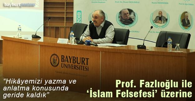 Prof. Dr. Fazlıoğlu ile 'İslam Felsefesi' üzerine