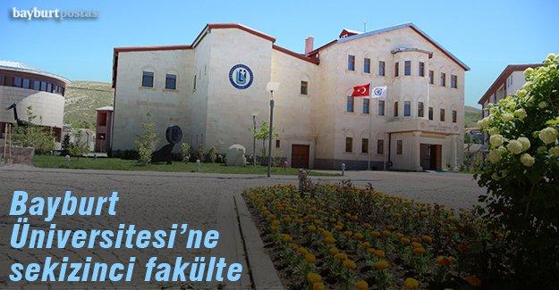 Bayburt Üniversitesi'nin sekizinci fakültesi açılıyor